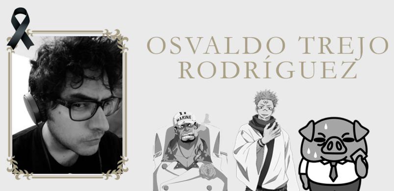 Falleció el actor de doblaje Osvaldo Trejo Rodríguez a sus 32 años