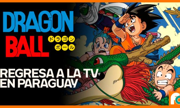 Dragon Ball – la serie clásica vuelve a la televisión Paraguaya