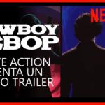 El live-action de Cowboy Bebop estrena nuevo video promocional