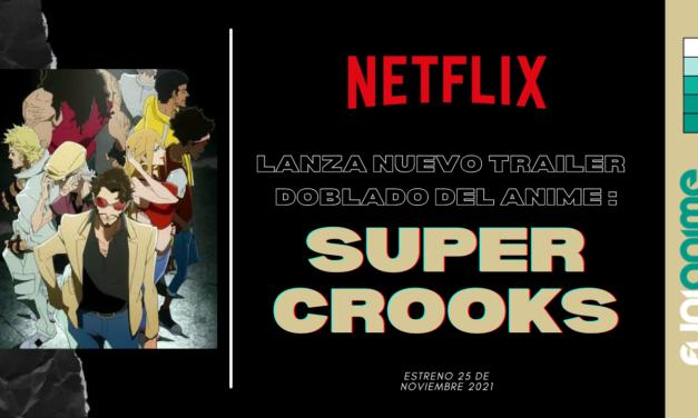Netflix lanzó el tráiler doblado del anime Super Crooks